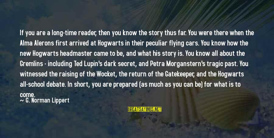 Witnessed Sayings By G. Norman Lippert: If you are a long-time reader, then you know the story thus far. You were