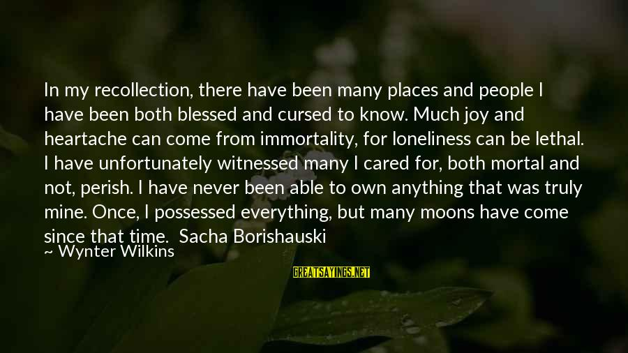 Witnessed Sayings By Wynter Wilkins: In my recollection, there have been many places and people I have been both blessed