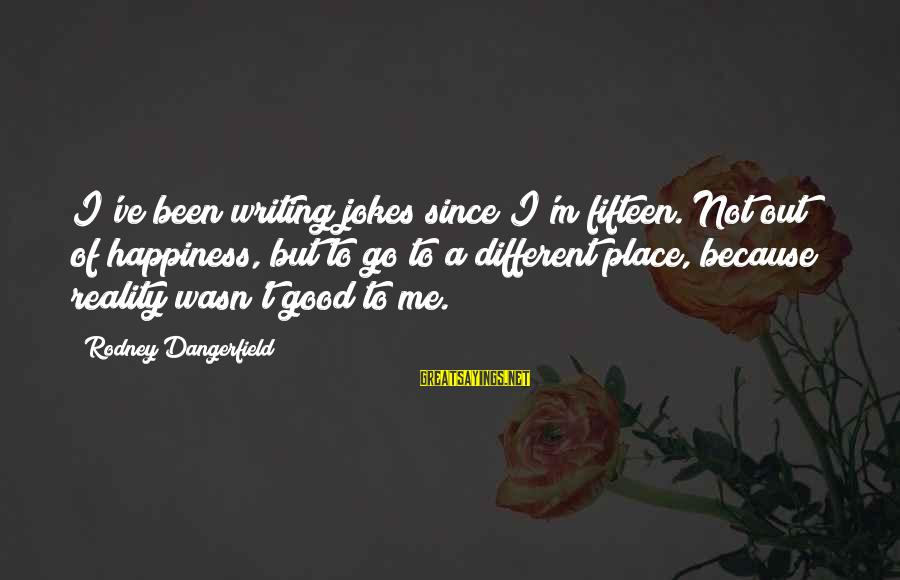 Wolf Among Us Snow White Sayings By Rodney Dangerfield: I've been writing jokes since I'm fifteen. Not out of happiness, but to go to