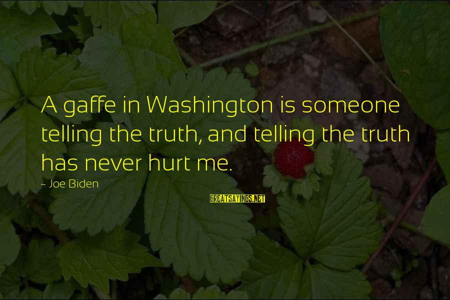 Wolterstorff Sayings By Joe Biden: A gaffe in Washington is someone telling the truth, and telling the truth has never