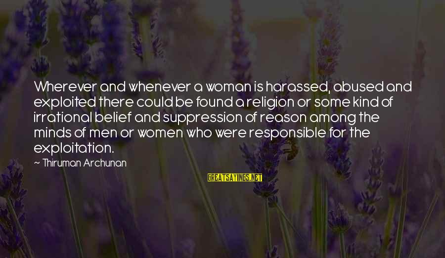 Woman Harassed Sayings By Thiruman Archunan: Wherever and whenever a woman is harassed, abused and exploited there could be found a