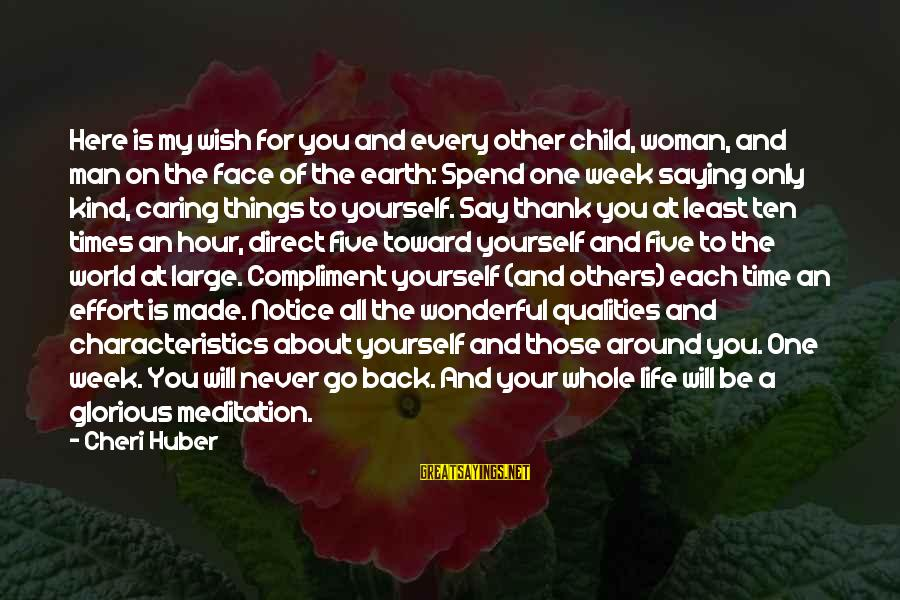 Woman Qualities Sayings By Cheri Huber: Here is my wish for you and every other child, woman, and man on the