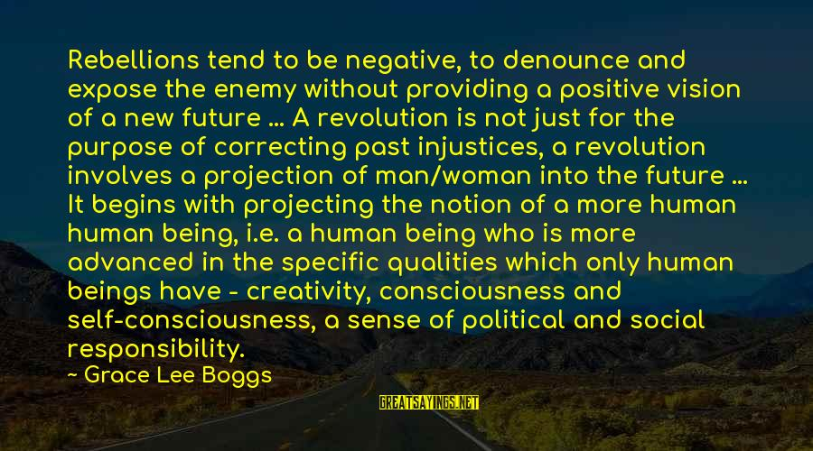 Woman Qualities Sayings By Grace Lee Boggs: Rebellions tend to be negative, to denounce and expose the enemy without providing a positive