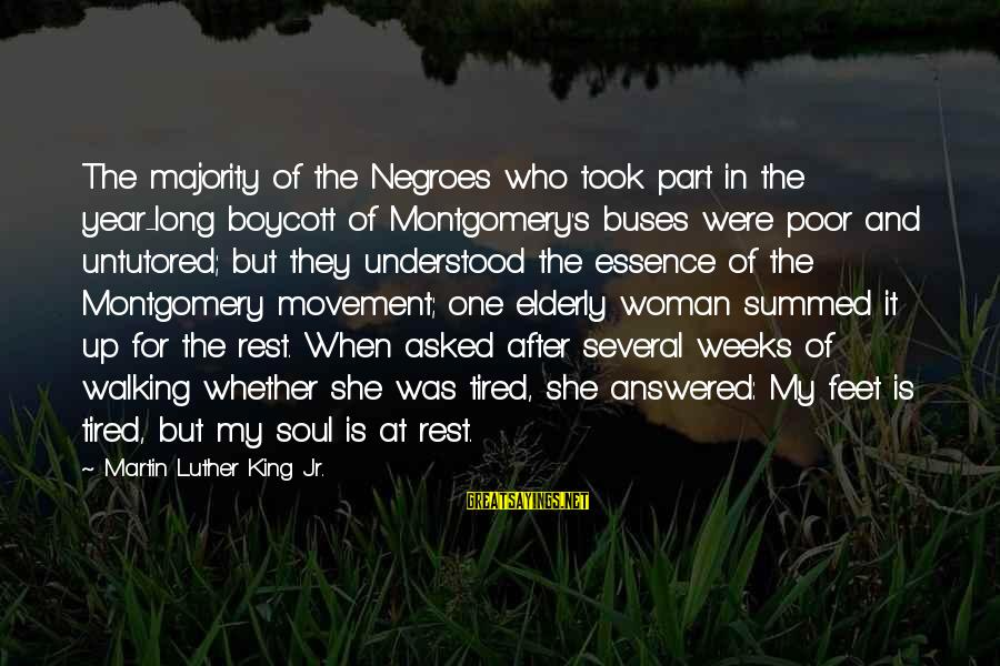 Woman's Essence Sayings By Martin Luther King Jr.: The majority of the Negroes who took part in the year-long boycott of Montgomery's buses