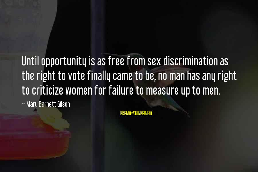 Women's Right Vote Sayings By Mary Barnett Gilson: Until opportunity is as free from sex discrimination as the right to vote finally came
