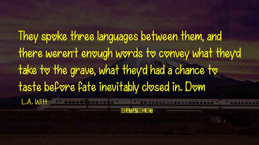 Words Before Sayings By L.A. Witt: They spoke three languages between them, and there weren't enough words to convey what they'd