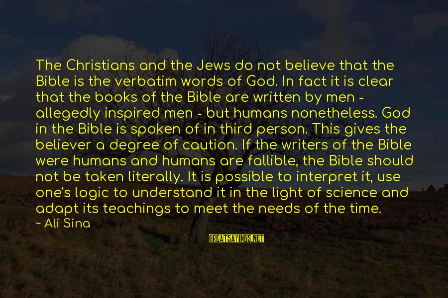 Words Spoken Sayings By Ali Sina: The Christians and the Jews do not believe that the Bible is the verbatim words