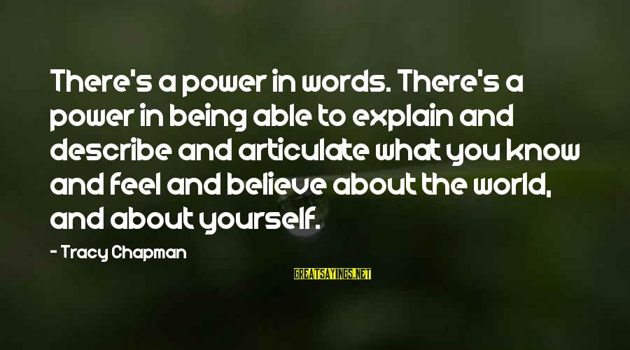 Words To Describe You Sayings By Tracy Chapman: There's a power in words. There's a power in being able to explain and describe