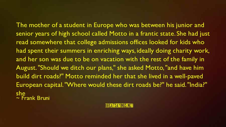 Work And Family Sayings By Frank Bruni: The mother of a student in Europe who was between his junior and senior years