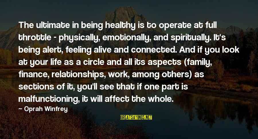 Work And Family Sayings By Oprah Winfrey: The ultimate in being healthy is to operate at full throttle - physically, emotionally, and