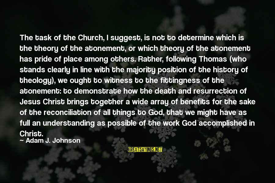 Work Benefits Sayings By Adam J. Johnson: The task of the Church, I suggest, is not to determine which is the theory