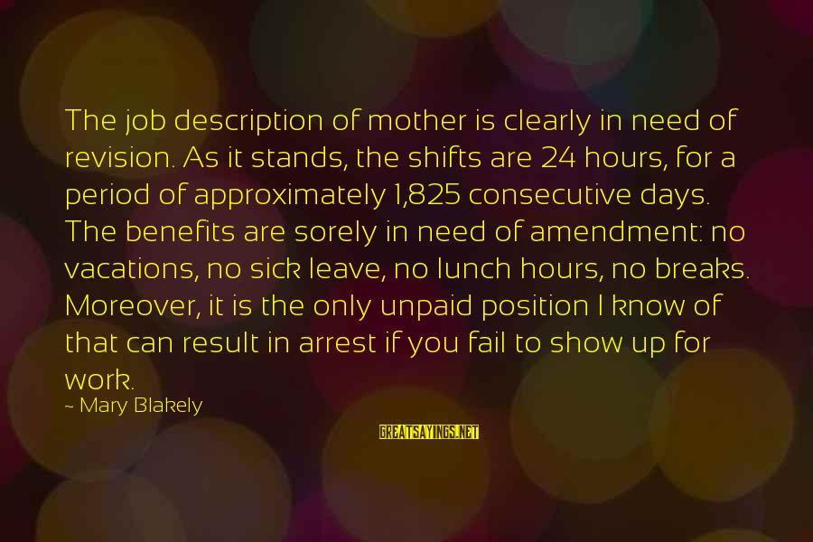 Work Benefits Sayings By Mary Blakely: The job description of mother is clearly in need of revision. As it stands, the