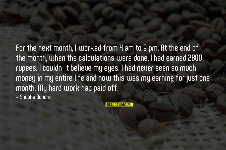 Work Hard For Money Sayings By Shobha Bondre: For the next month, I worked from 4 am to 9 pm. At the end