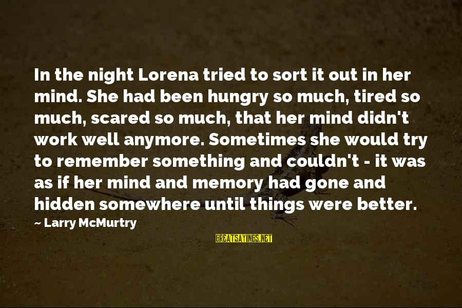Work Night Out Sayings By Larry McMurtry: In the night Lorena tried to sort it out in her mind. She had been