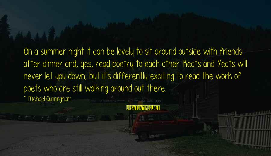 Work Night Out Sayings By Michael Cunningham: On a summer night it can be lovely to sit around outside with friends after