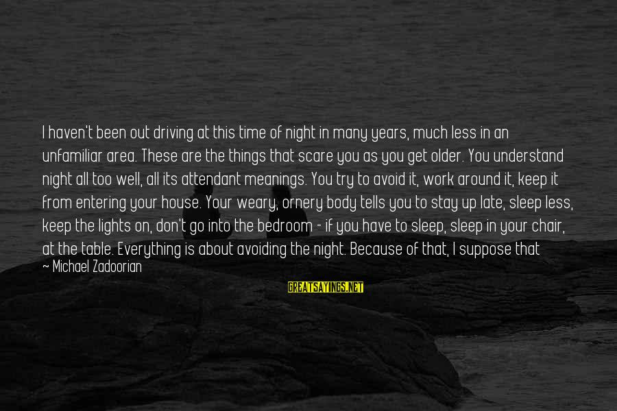 Work Night Out Sayings By Michael Zadoorian: I haven't been out driving at this time of night in many years, much less