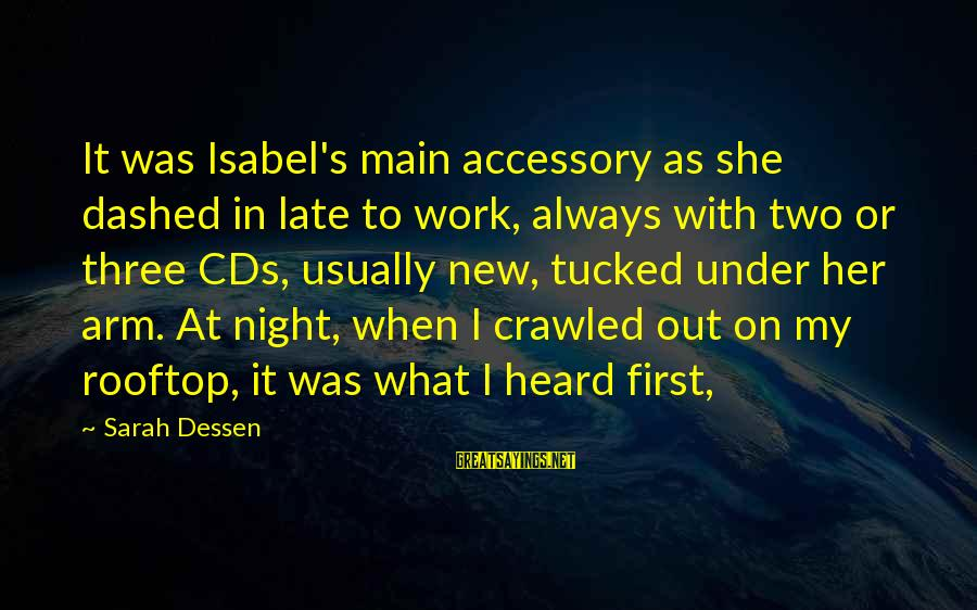 Work Night Out Sayings By Sarah Dessen: It was Isabel's main accessory as she dashed in late to work, always with two