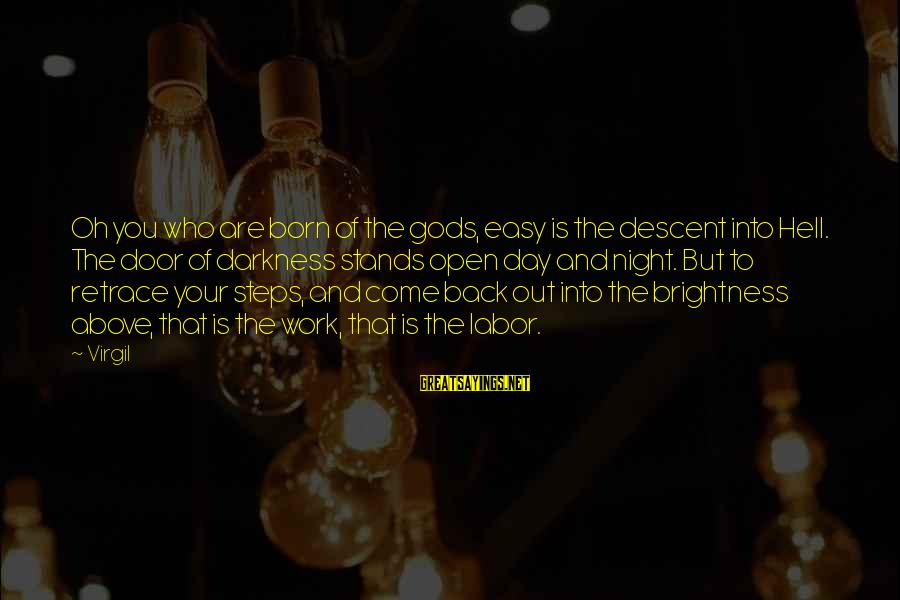 Work Night Out Sayings By Virgil: Oh you who are born of the gods, easy is the descent into Hell. The