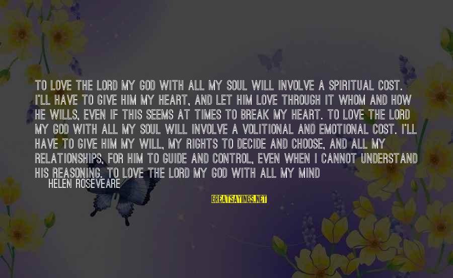 Work Through Love Sayings By Helen Roseveare: To love the Lord my God with all my soul will involve a spiritual cost.