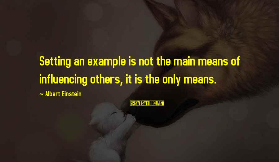Workaholics Season 4 Episode 6 Sayings By Albert Einstein: Setting an example is not the main means of influencing others, it is the only