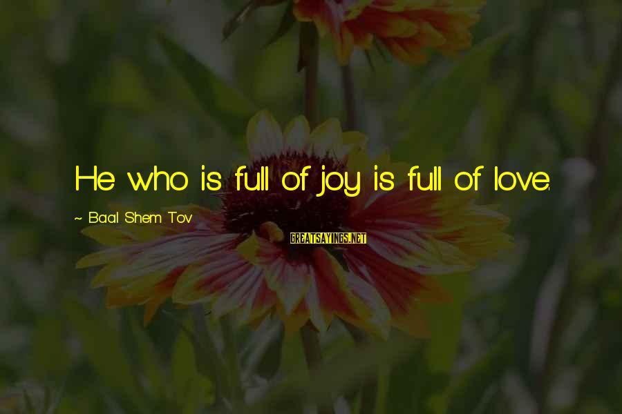 Workaholics Season 4 Episode 6 Sayings By Baal Shem Tov: He who is full of joy is full of love.
