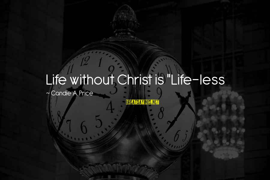 """Workers Compensation Illinois Sayings By Candie A. Price: Life without Christ is """"Life-less"""