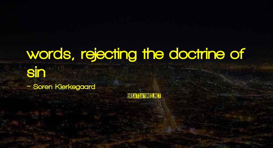 Workers Compensation Illinois Sayings By Soren Kierkegaard: words, rejecting the doctrine of sin