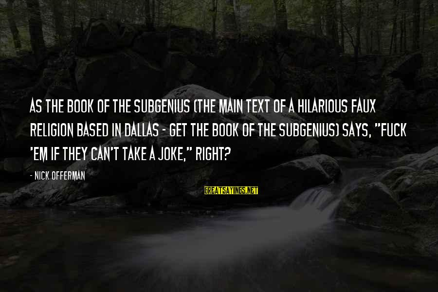 World Invasion Battle Los Angeles Sayings By Nick Offerman: As The Book of the SubGenius (the main text of a hilarious faux religion based