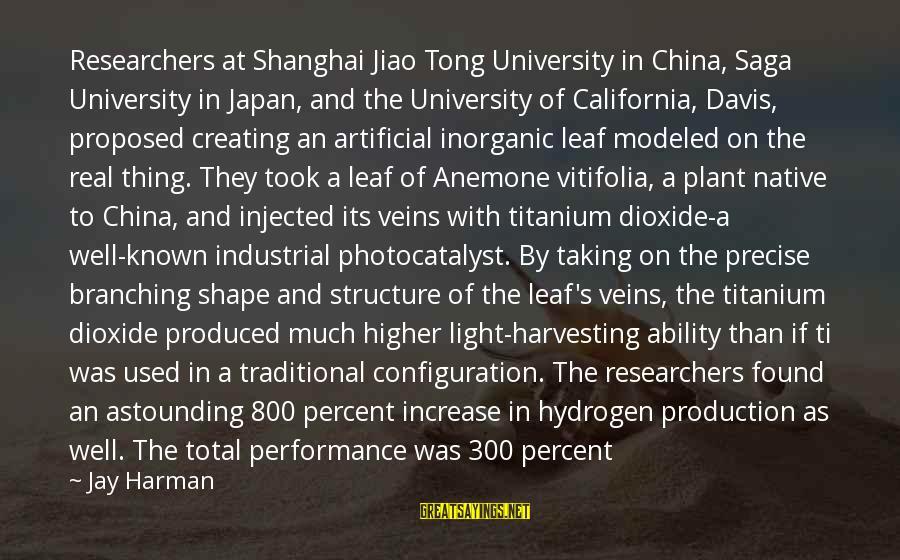 World Known Sayings By Jay Harman: Researchers at Shanghai Jiao Tong University in China, Saga University in Japan, and the University