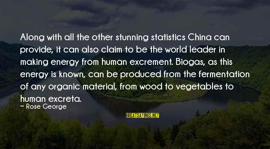 World Known Sayings By Rose George: Along with all the other stunning statistics China can provide, it can also claim to
