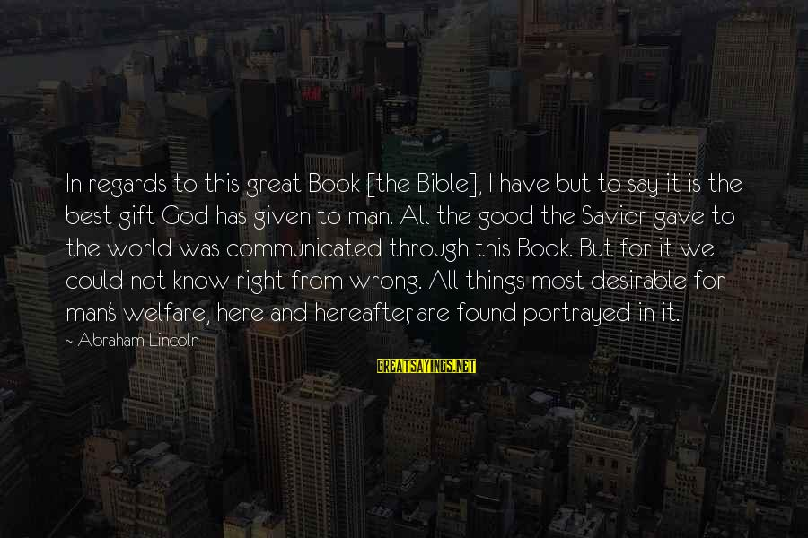 World War 1 Inspirational Sayings By Abraham Lincoln: In regards to this great Book [the Bible], I have but to say it is
