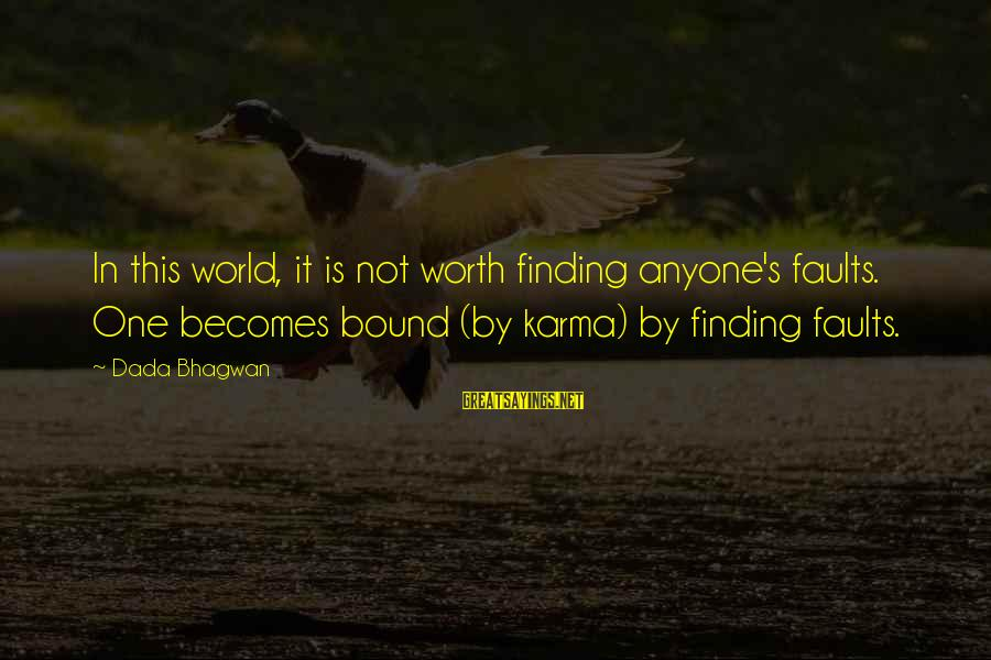 World's Best Karma Sayings By Dada Bhagwan: In this world, it is not worth finding anyone's faults. One becomes bound (by karma)