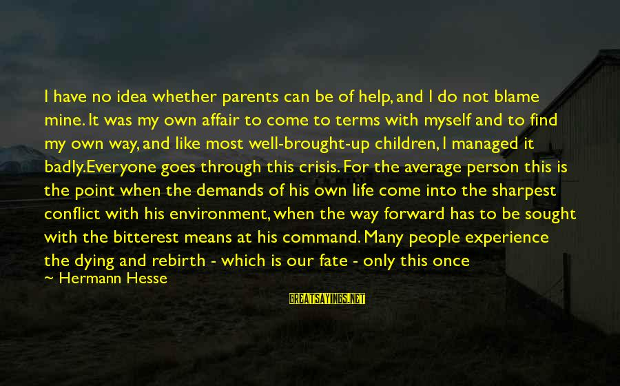 Worst Person Sayings By Hermann Hesse: I have no idea whether parents can be of help, and I do not blame