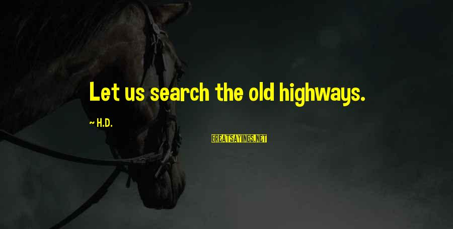 Worthless Family Sayings By H.D.: Let us search the old highways.