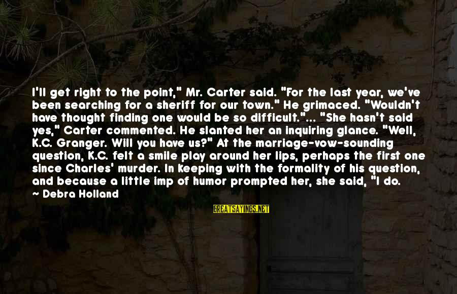 """Wouldn't've Sayings By Debra Holland: I'll get right to the point,"""" Mr. Carter said. """"For the last year, we've been"""