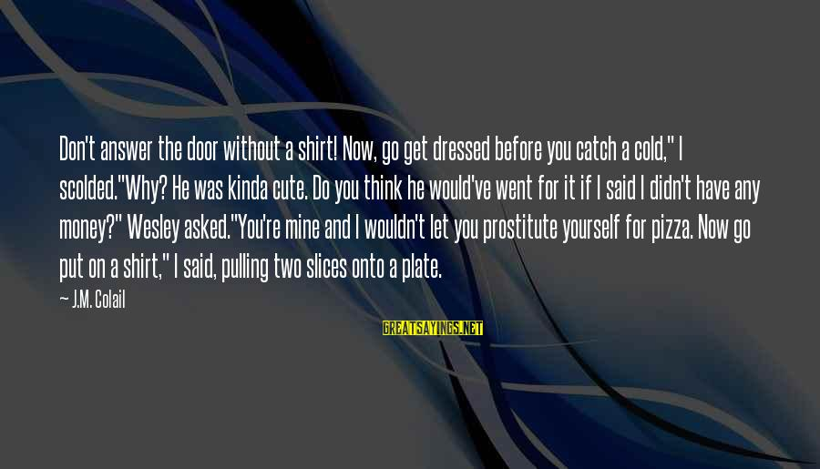 Wouldn't've Sayings By J.M. Colail: Don't answer the door without a shirt! Now, go get dressed before you catch a