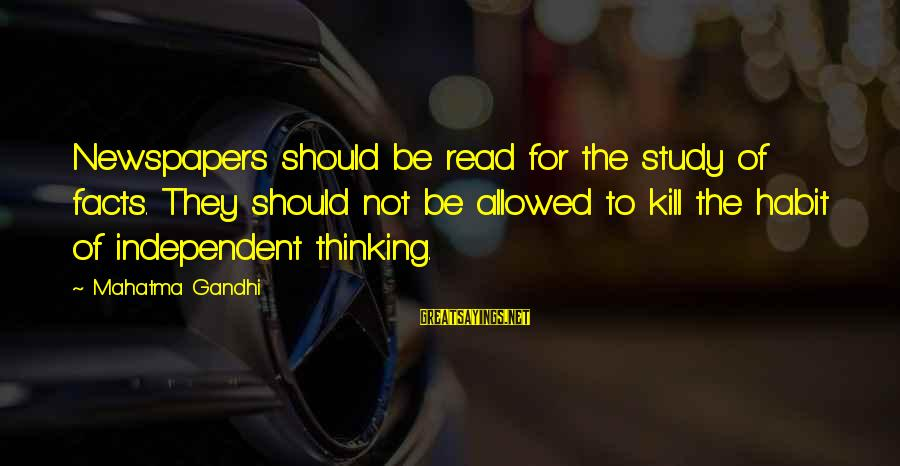 Wranglings Sayings By Mahatma Gandhi: Newspapers should be read for the study of facts. They should not be allowed to