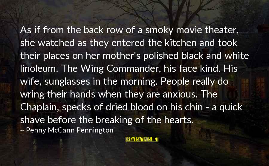 Wring Sayings By Penny McCann Pennington: As if from the back row of a smoky movie theater, she watched as they