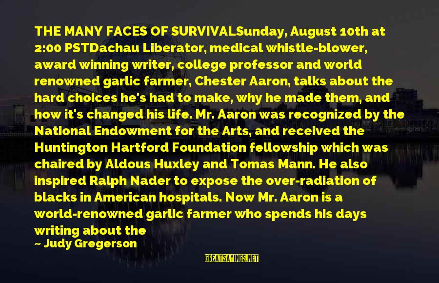 Writing About Life Sayings By Judy Gregerson: THE MANY FACES OF SURVIVALSunday, August 10th at 2:00 PSTDachau Liberator, medical whistle-blower, award winning
