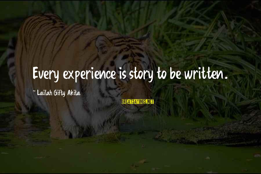 Writing Advice Sayings By Lailah Gifty Akita: Every experience is story to be written.