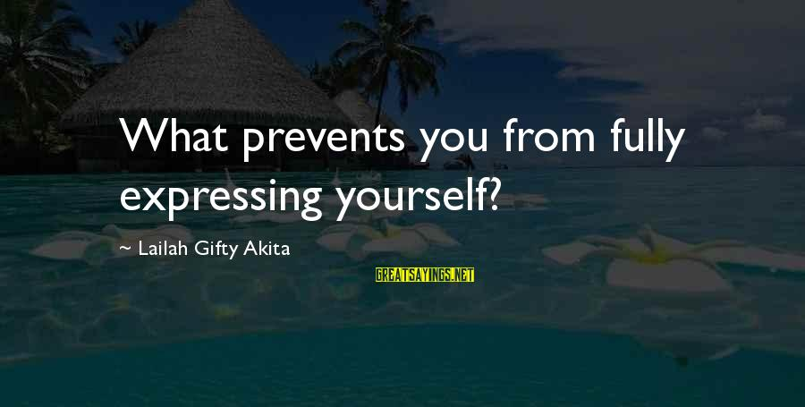 Writing Advice Sayings By Lailah Gifty Akita: What prevents you from fully expressing yourself?