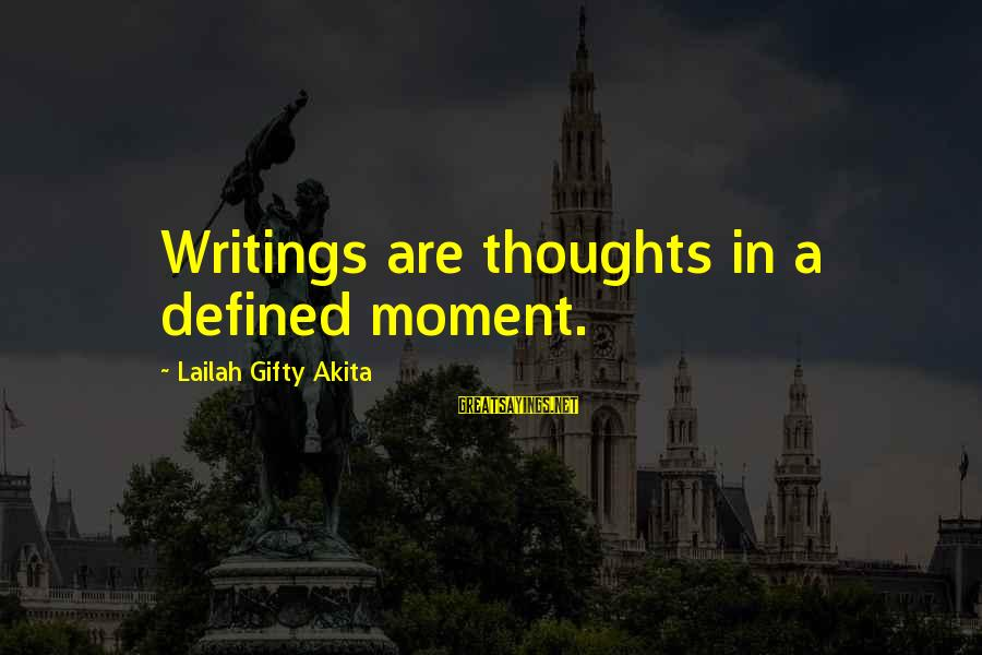 Writing Advice Sayings By Lailah Gifty Akita: Writings are thoughts in a defined moment.