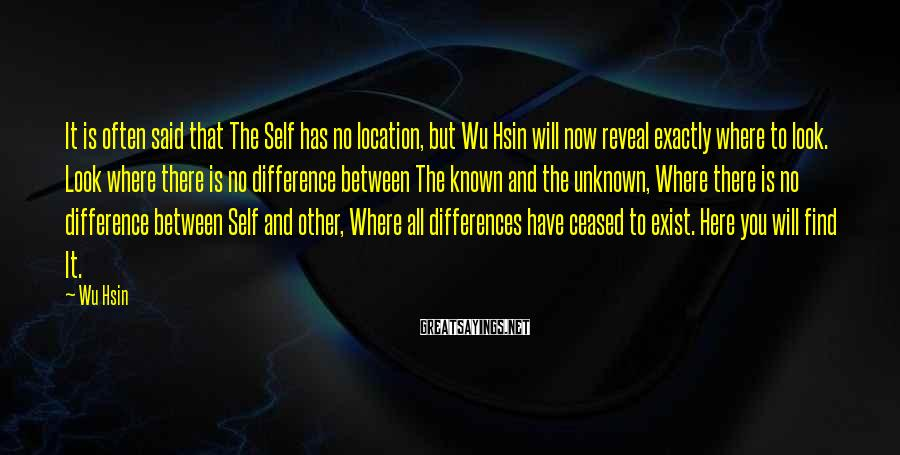 Wu Hsin Sayings: It is often said that The Self has no location, but Wu Hsin will now