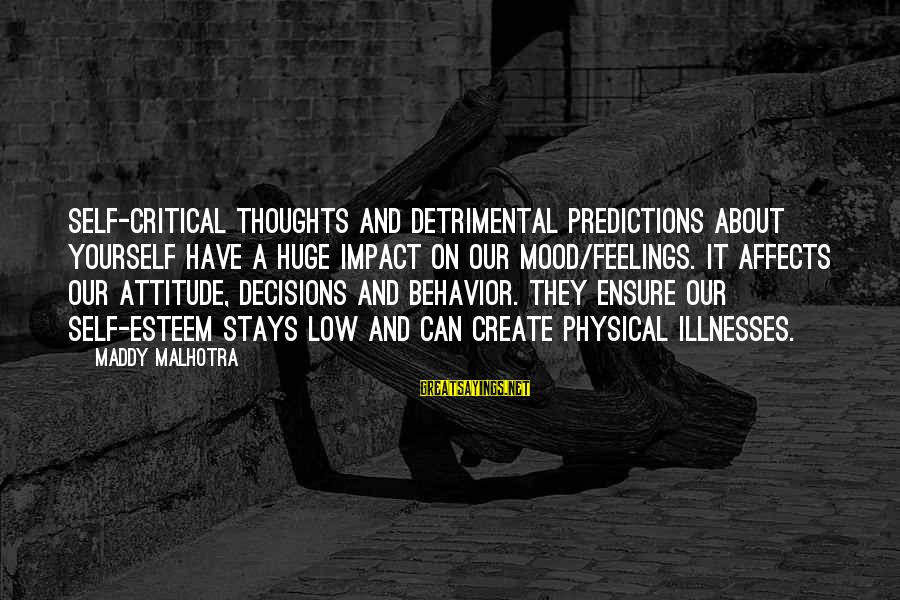 X Files Dreamland Sayings By Maddy Malhotra: Self-critical thoughts and detrimental predictions about yourself have a huge impact on our mood/feelings. It