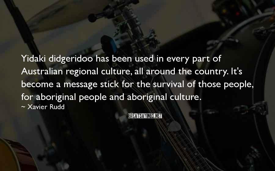 Xavier Rudd Sayings: Yidaki didgeridoo has been used in every part of Australian regional culture, all around the