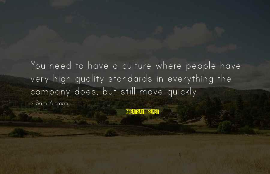 Yaad Karoge Sayings By Sam Altman: You need to have a culture where people have very high quality standards in everything
