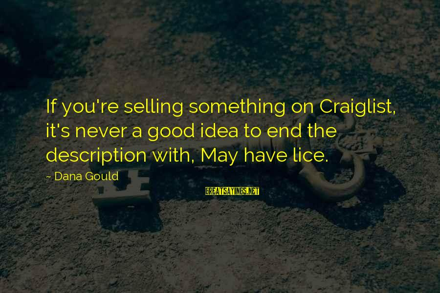 Yattering Sayings By Dana Gould: If you're selling something on Craiglist, it's never a good idea to end the description