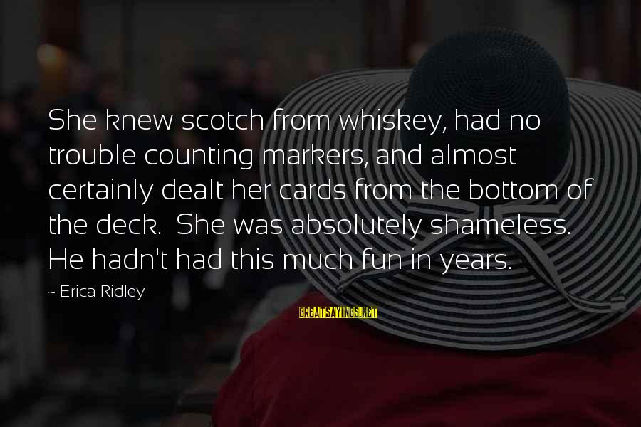 Years And Counting Sayings By Erica Ridley: She knew scotch from whiskey, had no trouble counting markers, and almost certainly dealt her