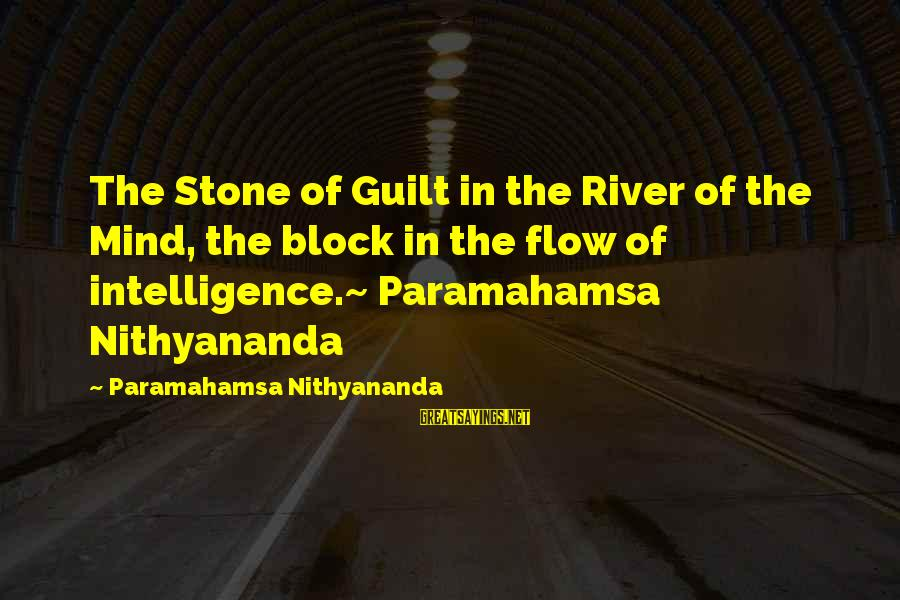 Yoga Meditation Sayings By Paramahamsa Nithyananda: The Stone of Guilt in the River of the Mind, the block in the flow