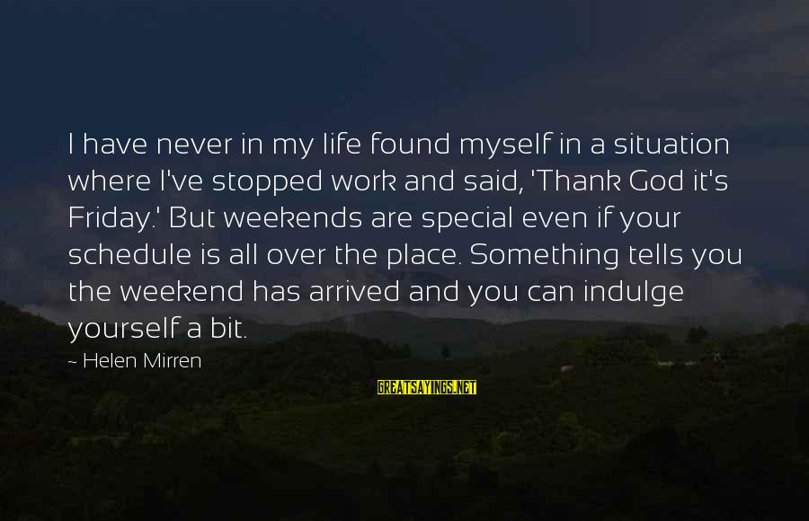 You And God Sayings By Helen Mirren: I have never in my life found myself in a situation where I've stopped work